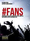 #FANS: Comprendre la nouvelle génération hyper-connectée sur YouTube, Twitter, Instagram, Vine... (French Edition)