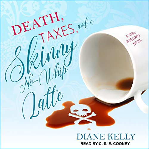 Death, Taxes, and a Skinny No-Whip Latte: Tara Holloway Series, Book 2
