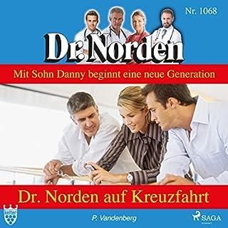Dr. Norden auf Kreuzfahrt     Dr. Norden 1068              Autor:                                                                                                                                 Patricia Vandenberg                               Sprecher:                                                                                                                                 Svenja Pages                      Spieldauer: 2 Std. und 38 Min.     2 Bewertungen     Gesamt 3,5