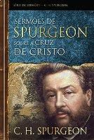 Sermões de Spurgeon sobre a cruz de Cristo