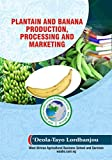 Plantain and Banana Production, Processing and Marketing (English Edition)