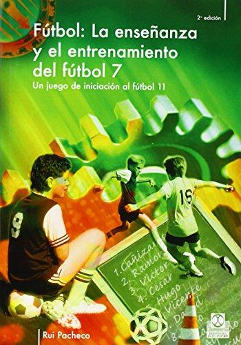 Enseñanza y entrenamiento del fútbol 7. Un juego de iniciación al fútbol 11, LA (Deportes)