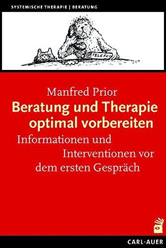 Beratung und Therapie optimal vorbereiten: Informationen und Interventionen vor dem ersten Gespräch (Systemische Therapie)