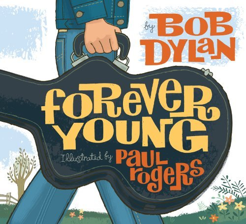Forever Young by Bob Dylan(2008-09-23)