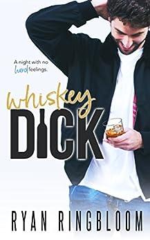 Whiskey Dick by [Ryan Ringbloom]