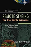 Manual of Remote Sensing, Remote Sensing for the Earth Sciences (Manual of Remote Sensing, 3rd Edition)
