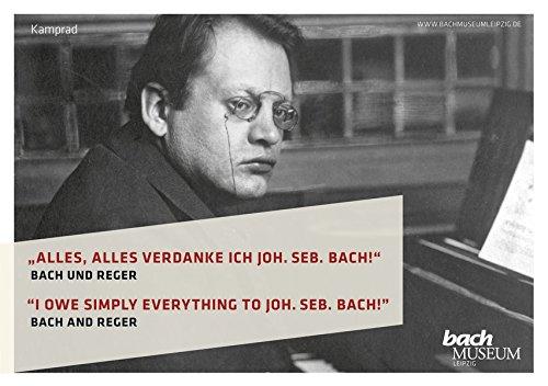 """""""Alles, alles verdanke ich Joh. Seb. Bach!"""" Bach und Reger: Katalog zur Ausstellung im Bach-Museum Leipzig: 5. März bis 23. Oktober 2016 - 9783957556097"""