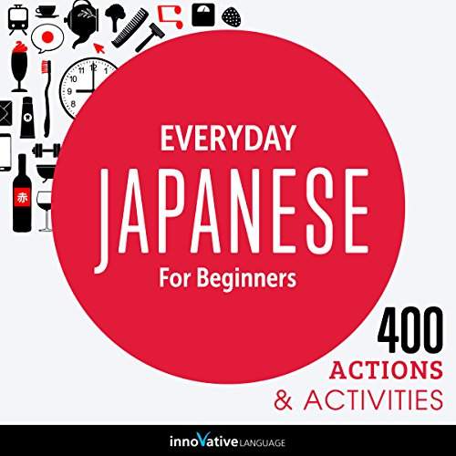 Everyday Japanese for Beginners - 400 Actions & Activities audiobook cover art
