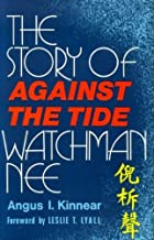 Against the Tide: Story of Watchman Nee