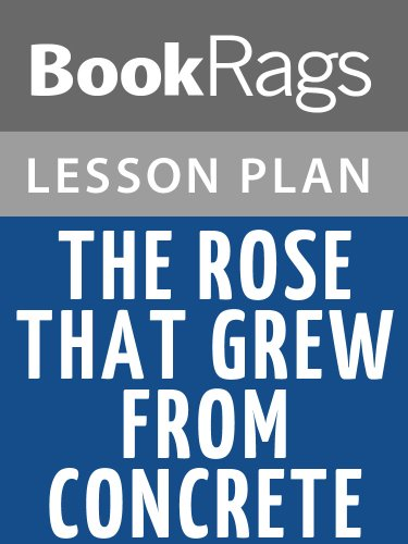 Lesson Plan The Rose That Grew from Concrete by Tupac Shakur