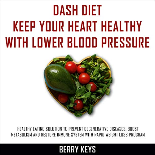 『Dash Diet: Keep your Heart Healthy with Lower Blood Pressure』のカバーアート
