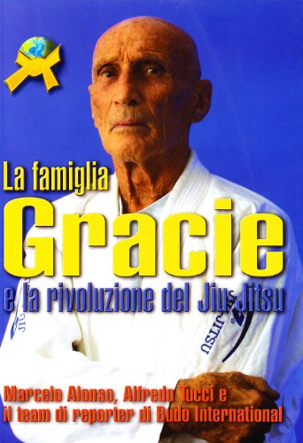 La famiglia Gracie e la rivoluzione del Jiu Jitsu