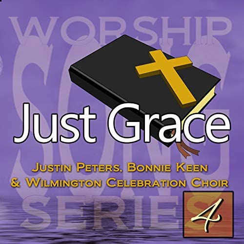 Justin Peters, Bonnie Keen & Wilmington Celebration Choir