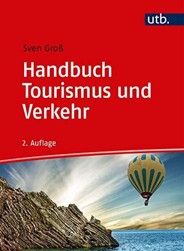 Handbuch Tourismus und Verkehr: Verkehrsunternehmen, Stategien und Konzepte: Verkehrsunternehmen, Strategien und Konzepte