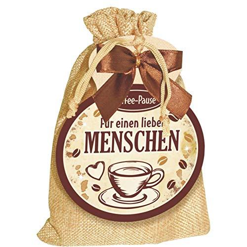 Kaffeesäckchen als Geschenk für Kaffeeliebhaber und Kaffeegenießer. Witzige Geschenkidee mit Kaffee im Jutesack für die Kaffeetasse (Kaffee Sack - Für einen lieben Menschen -)