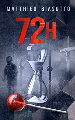 72h - (72 heures) par [Matthieu Biasotto]