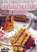 The Complete Guide to Cake Decorating & Baking