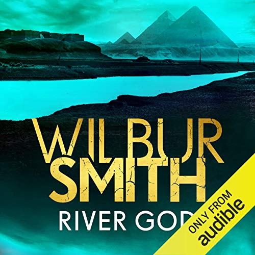 River God     Ancient Egypt, Book 1              Written by:                                                                                                                                 Wilbur Smith                               Narrated by:                                                                                                                                 Mark Meadows                      Length: 28 hrs and 36 mins     3 ratings     Overall 5.0