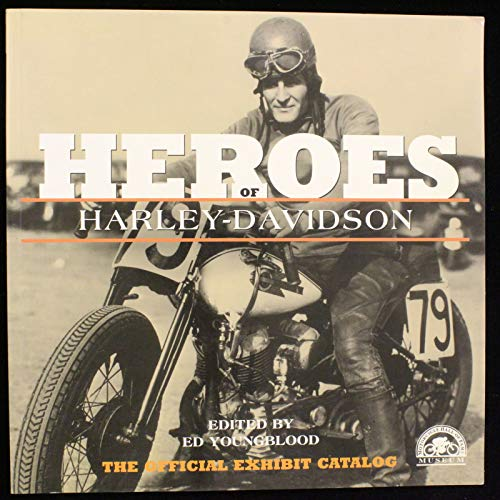 Heroes of Harley-Davidson: The Official Exhibit Catalog