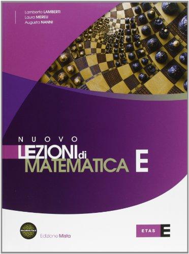 Nuovo Lezioni di matematica. Tomo E. Per le Scuole superiori. Con espansione online