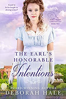 The Earl's Honorable Intentions (The Glass Slipper Chronicles Book 2) by [Deborah Hale]