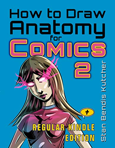 How to Draw Anatomy for Comics 2: The Comic Art Drawing Lessons Sequel (Regular Kindle Edition) (Comics & Manga Workbook) (English Edition)