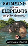 Sleeping With the Elephants by Anne Louise O'Connell