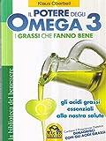 il potere degli omega 3 - i grassi che fanno bene. gli acidi grassi essenziali alla nostra salute