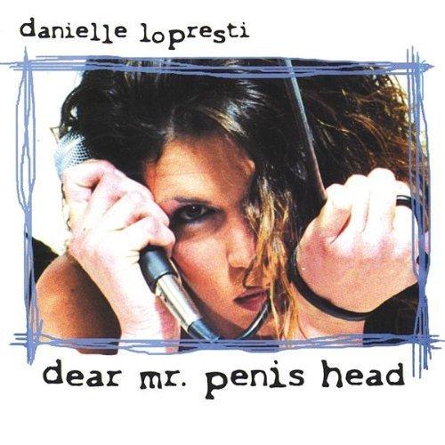 Dear Mr. Penis Head by Danielle LoPresti (2001-03-04)