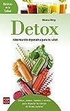 Detox: Alimentación depurativa para tu salud: Dietas, zumos, batidos y recetas para depurar tu cuerpo de forma natural (Básicos de la Salud)