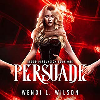 Persuade     Blood Persuasion, Book 1              Written by:                                                                                                                                 Wendi Wilson                               Narrated by:                                                                                                                                 Kate Richardson                      Length: 6 hrs and 58 mins     Not rated yet     Overall 0.0