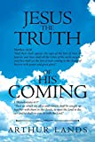 Jesus the Truth of His Coming