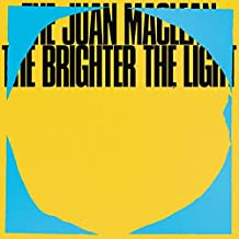 Best the juan maclean the brighter the light Reviews
