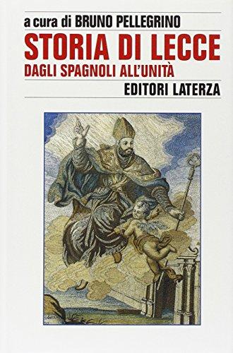 Storia di Lecce. Dagli spagnoli all'Unità (Vol. 2)