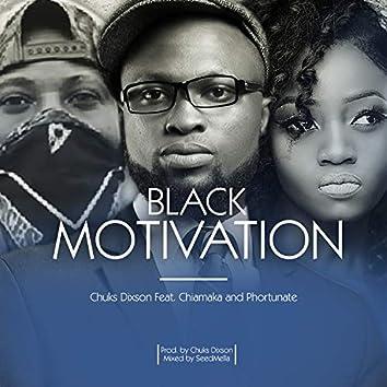 Black Motivation (feat. Chiamaka, Phortunate)