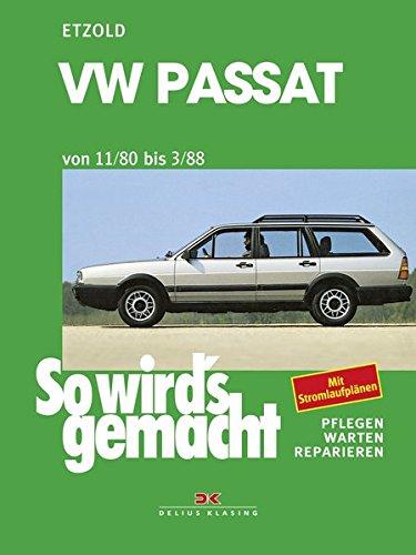 So wird's gemacht, Bd.27, VW Passat und VW Passat Variant / Santana (Sept.'80-März '88)