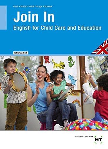 Join In - English for Child Care and Education: Lehrerhandbuch - Berufsbezogenes Englisch für Kinderpflege, Sozialassistenz und das Sozialwesen by Ruth Fiand (2015-11-16)