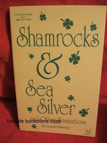 Shamrocks and Sea Silver and Other Illuminations (I. O. Evans Studies in the Philosophy and Criticism of Literature)