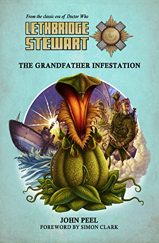 Lethbridge-Stewart - The Grandfather Infestation: A Doctor Who spin-off novel. (English Edition)