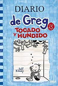 Diario de Greg 15. Tocado y hundido: 015 par Jeff Kinney