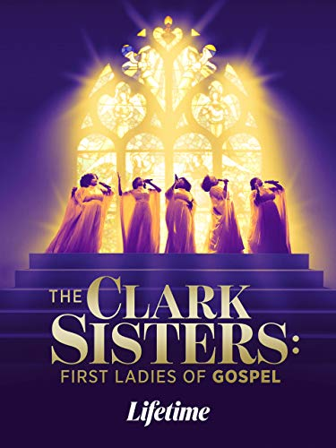 The Clark Sisters: First Ladies of Gospel