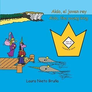 Aldo el joven rey, Libro de colorear * Aldo the Young King, Coloring Book