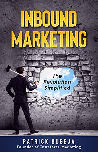 Inbound Marketing: The Revolution Simplified (English Edition)