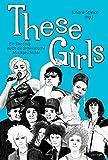 These Girls: Ein Streifzug durch die feministische Musikgeschichte (German Edition)