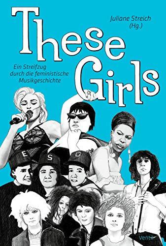 These Girls: Ein Streifzug durch die feministische Musikgeschichte