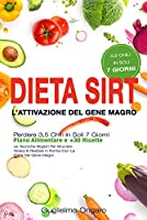 dieta sirt. l'attivazione del gene magro: perdere 3,5 chili in soli 7 giorni i piano alimentare e +30 ricette i le tecniche migliori per bruciare grassi e restare in forma con la dieta del gene magro