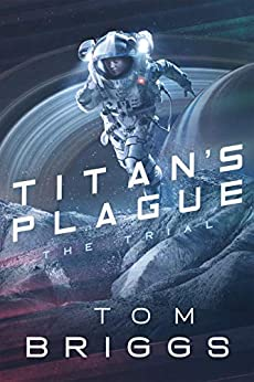 Titan's Plague: The Trial by [Tom Briggs]