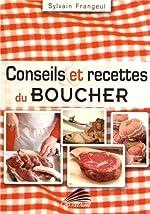Conseils et recettes du boucher de Sylvain Frangeul