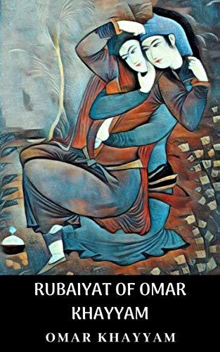 THE RUBAIYAT OF OMAR KHAYYAM (English Edition)
