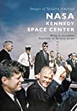 NASA Kennedy Space Center (Images of Modern America) (English Edition)